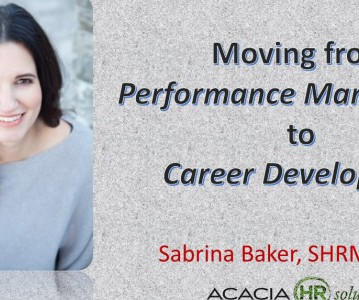 Career development and performance management human resources today moving from performance management to career development webinar fandeluxe Choice Image