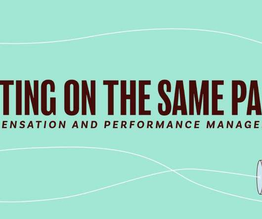 Getting on the Same Page: Compensation and Performance Management